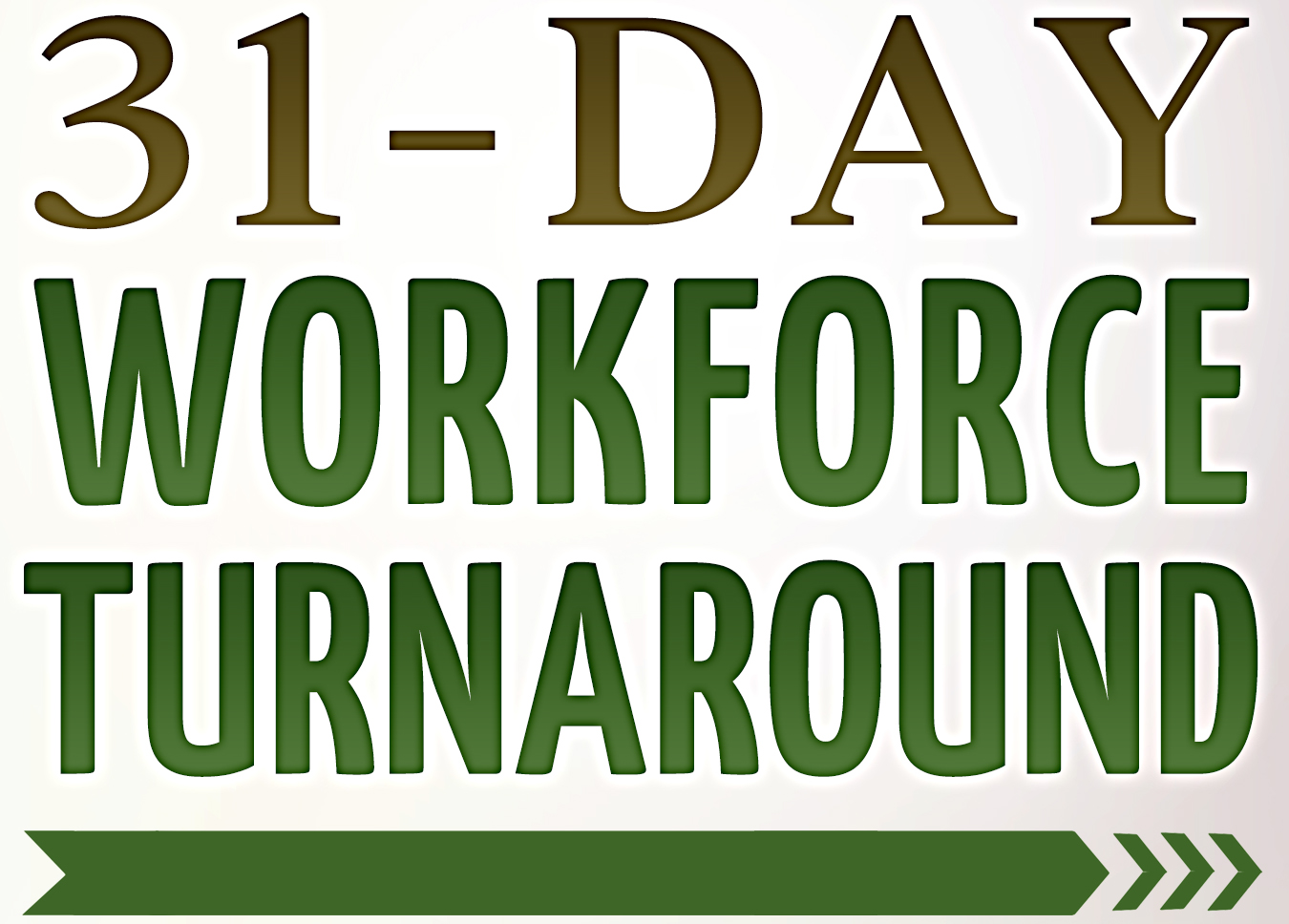 31-Day Workforce Turnaround